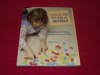 Image for Teach Me to Do It Myself: Montessori Activities for You and Your Child