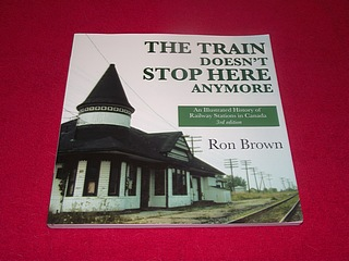 Image for The Train Doesn't Stop Here Anymore : An Illustrated History of Railway Stations in Canada [Third Edition]