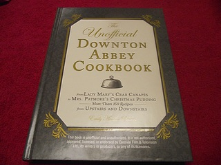 Image for The Unofficial Downton Abbey Cookbook: From Lady Mary's Crab Canapes to Mrs. Patmore's Christmas Pudding - More Than 150 Recipes from Upstairs and Downstairs (Unofficial Cookbook)