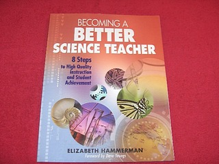 Image for Becoming a Better Science Teacher : 8 Steps to High Quality Instruction And Student Achievement