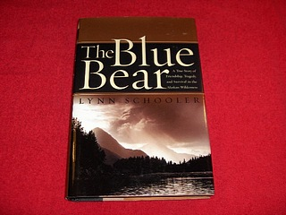 Image for The Blue Bear : A True Story of Friendship, Tragedy, and Survival in the Alaskan Wilderness