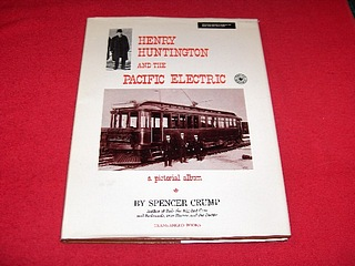 Image for Henry Huntington the Pacific Electric : A Pictorial Album