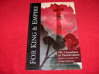 Image for The Canadians at Passchendaele : October to November 1917 : A Social History and Battlefield Tour [For King and Empire, Volume IV]