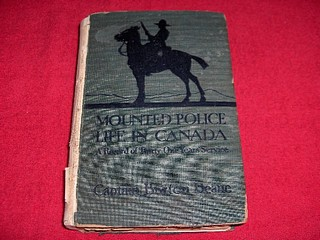 Image for Mounted Police Life in Canada : A Record of Thirty-One Years' Service