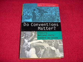 Image for Do Conventions Matter? : Choosing National Party Leaders in Canada