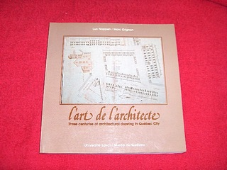 Image for L'Art De L'architecte : Three Centuries of Architectural Drawing in Quebec City