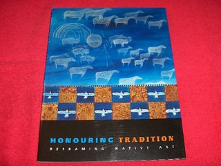 Image for Honouring Tradition : Reframing Native Art