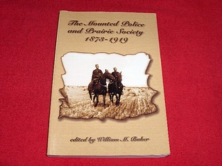 Image for The Mounted Police and Prairie Society 1873-1919
