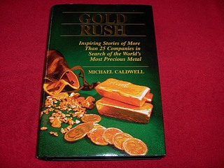 Image for Gold Rush : Inspiring Stories of More than 25 Companies in Search of the World's Most Precious Metal