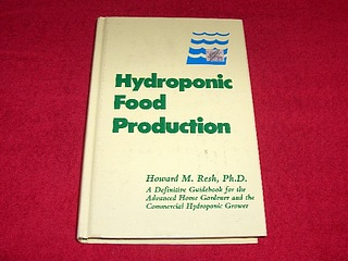 Image for Hydroponic Food Production : A Definitive Guidebook of Soil Less Food-Growing Methods [Revised Third Edition]