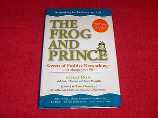 Image for The Frog And Prince : Secrets Of Positive Networking To Change Your Life